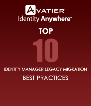 Identity Manager Migration Legacy Best Practices